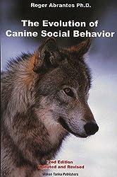 The Evolution of Canine Social Behavior (English Edition)