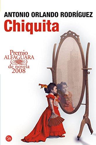 Chiquita (Narrativa (Punto de Lectura)) por Antonio Orlando Rodriguez