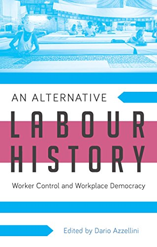 an-alternative-labour-history-worker-control-and-workplace-democracy