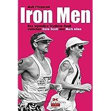 Iron Men: Das legendäre Ironman-Hawaii-Duell zwischen Dave Scott und Mark Allen
