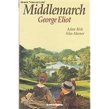 Middlemarch (Adam Bède, Silas Marner)
