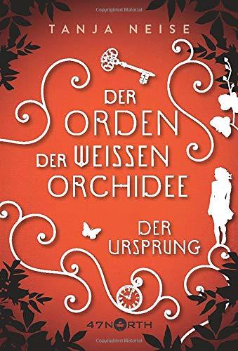 Der Ursprung (Der Orden der weißen Orchidee, Band 2) Orchidee-band