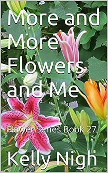 Ebook Descargar Libros Gratis More and More Flowers and Me: Flower Series Book 27 El Kindle Lee PDF