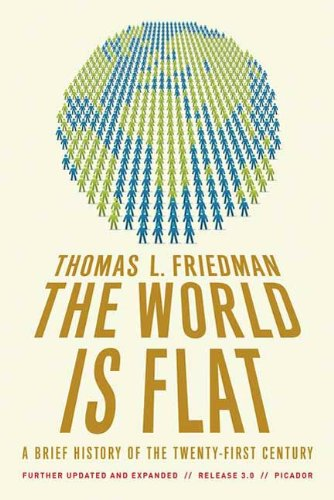 The World Is Flat : A Brief History of the Twenty-first Century (English