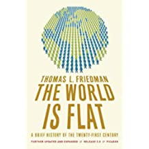 The World Is Flat :  A Brief History of the Twenty-first Century (English Edition)