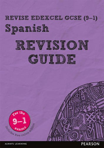Revise Edexcel GCSE (9-1) Spanish Revision Guide: includes online edition (Revise Edexcel GCSE Modern Languages 16)