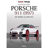 Porsche 911 (997): Alle Modelle von 2004-2012 (German Edition)