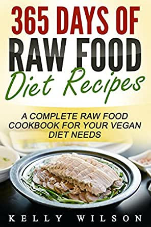 365 days of raw food diet recipes a complete raw food cookbook for enter your mobile number or email address below and well send you a link to download the free kindle app then you can start reading kindle books on your forumfinder Image collections
