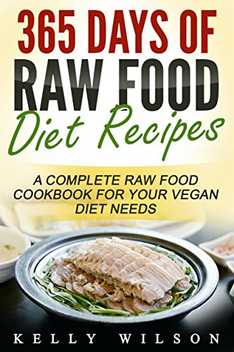 365 days of raw food diet recipes a complete raw food cookbook for a lower priced version of this book is available forumfinder Choice Image