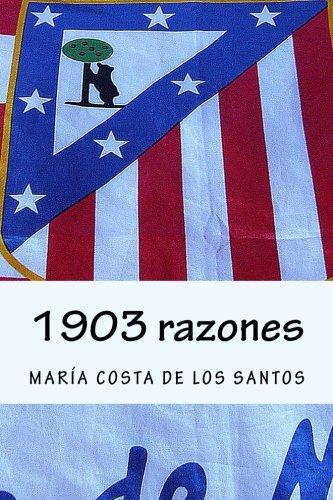 1903 razones por María Costa de los Santos