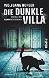 Die dunkle Villa: Ein Fall für Alexander Gerlach (Alexander-Gerlach-Reihe, Band 10)