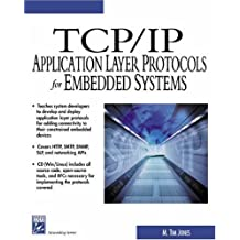 TCP/IP Application Layer Protocols for Embedded Systems (With CD-ROM) (Charles River Media Networking/Security) by M. Tim Jones (2002-06-04)