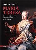 Maria Teresa. La sovrana riformatrice che salvò l'Impero degli Asburgo