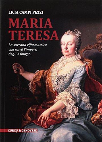 Maria Teresa. La sovrana riformatrice che salv l'Impero degli Asburgo