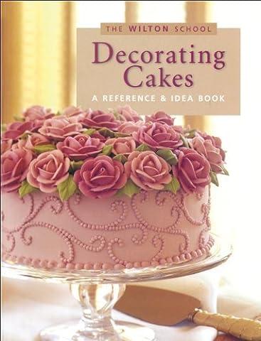 Wilton Decorating Cakes Book (The Wilton school) (1999-06-03)
