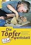 Töpfer-Werkstatt für Kinder: Experimentieren und kreatives Gestalten mit Ton