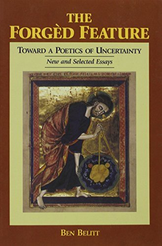 The Forged Feature: Toward a Poetics of Uncertainty - New and Selected Essays (Fordham University Press) by Ben Belitt (1994-12-31)