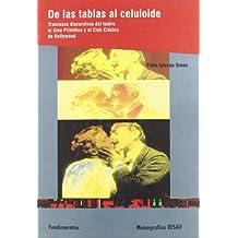 De las tablas al celuloide: Trasvases discursivos del teatro al Cine Primitivo y al Cine Clásico de Hollywood (Arte / Teoria teatral)