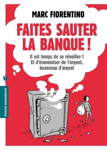 Faites sauter la banque ! : Le guide pour économiser votre argent