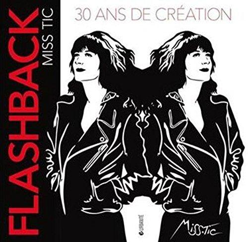 Flashback Miss Tic : 30 ans de création par Collectif