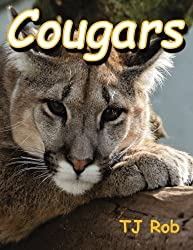 Cougars: (Age 6 and Above) (Discovering the World Around Us)