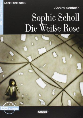Sophie Scholl - Die Wei[e Rose - Book & CD by Achim Seiffarth (2013-02-01)