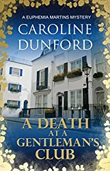 A Death at a Gentleman's Club: A witty historical fiction murder mystery (Euphemia Martins Mysteries Book 12)
