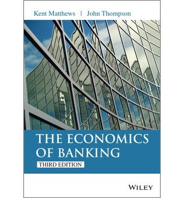[(The Economics of Banking)] [ By (author) Kent Matthews, By (author) John Thompson ] [September, 2014]