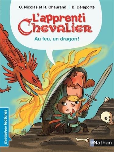 L'apprenti chevalier, au feu, un dragon ! - Premires Lectures CP Niveau 3 - Ds 6 ans