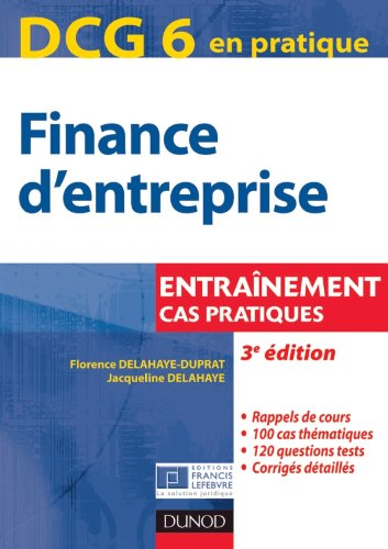 DCG 6 - Finance d'entreprise - 3e édition - Entraînement, cas pratiques