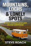 Mountains, Lochs and Lonely Spots