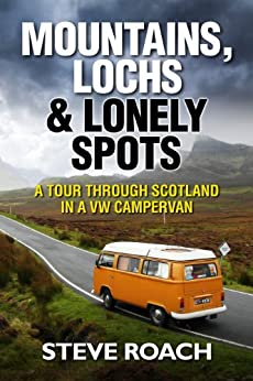 Mountains, Lochs and Lonely Spots by [Roach, Steve]