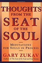 Thoughts From the Seat of the Soul: Meditations for Souls in Process by Gary Zukav (2001-10-16)