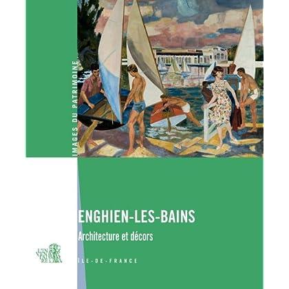 Enghien-les-Bains : Architecture et décors