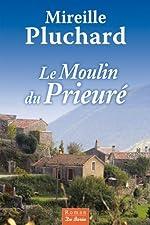 Le moulin du prieure de Mireille Pluchard