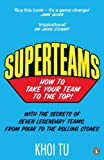 Image de Superteams: The Secrets of Stellar Performance from Seven Legendary Teams