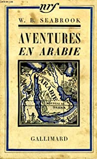 Aventures en arabie par William Seabrook