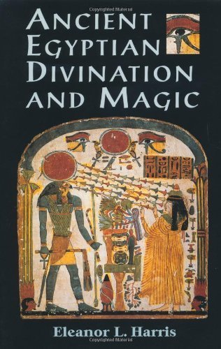 Ancient Egyptian Divination and Magic by Eleanor L. Harris (1998-09-01)