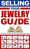 SELLING YOUR JEWELRY GUIDE-USING PINTEREST: Selling Jewelry Online (English Edition)