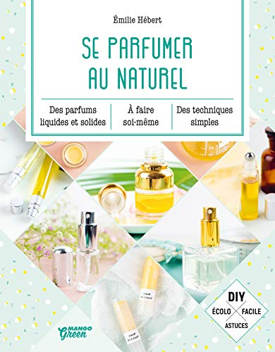 Se parfumer au naturel (Bien-être green) (French Edition) -