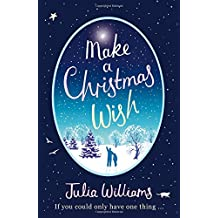 Make A Christmas Wish: A Heartwarming, Witty and Magical Festive Treat!