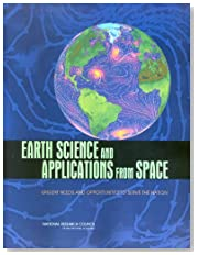 Earth Science and Applications from Space: Urgent Needs and Opportunities to Serve the Nation