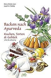 Backen nach Ayurveda - Kuchen, Torten & Gebäck: Eifrei und vollwertig