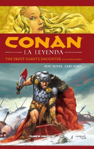 CONAN LA LEYENDA 1: LA HIJA DEL GIGANTE HELADO Y OTRAS HISTORIAS