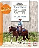 Souverän im Westernsattel -  mit Ute Holm (Die Reitschule)