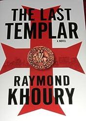 The Last Templar [Taschenbuch] by Khoury, Raymond