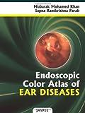 Endoscopic Color Atlas of Ear Diseases