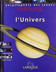 Encyclopédie Larousse des jeunes, volume 1 : l'univers