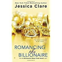 Romancing the Billionaire (Billionaire Boys Club) by Jessica Clare (2014-11-04)