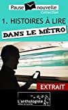 Histoires à lire dans le métro - extrait (Pause-nouvelle) (French Edition)